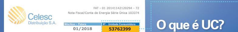 UC é o número da Unidade Consumidora do Cliente na Fatura Celesc.